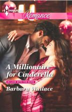 A MILLIONAIRE FOR CINDERELLA by BTWallace