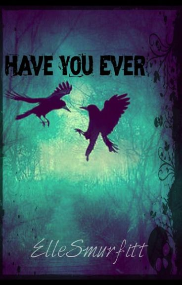 Have You Ever... (LITWD Part 3)