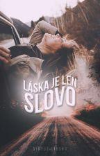Láska je len slovo by NikyStilinska