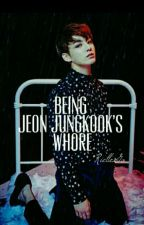 Being Jeon Janus' Whore( BTS JUNGKOOK) by RielleGo