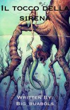 Il tocco della sirena by Big_buabols