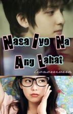 Nasa Iyo Na Ang Lahat by theladyinletters