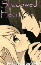 Shadowed Heart by FairyTailLover465