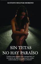 Sin Tetas No Hay Paraiso by FABIHALE12