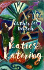 KK1:  Katie's Katering by EstherLeeDeitch