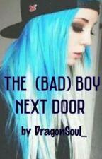 (Fertig)The (bad) Boy next door  by DragonSoul_