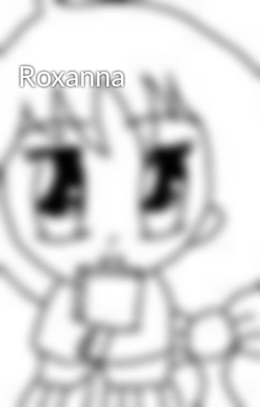 Roxanna by Ni3nk3