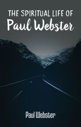 The Spiritual Life of Paul Webster by mils7321