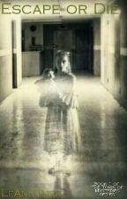 Escape or Die by LeAnnTurk