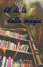 Al di là della magia[ShadowhuntersFF] by Sonomi_