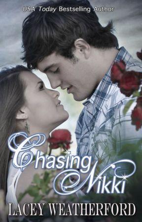 Chasing Nikki by LaceyWeatherford