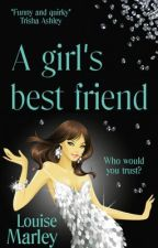 A Girl's Best Friend (Extract) by LouiseMarley