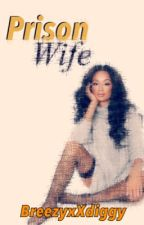 Prison Wife~ Chris Brown by Fanfiction2001