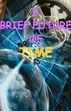 A Brief Future Of Time by JellalO_oKudo