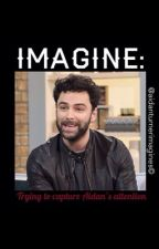 IMAGINE: Trying to capture Aidan's attention by Aidanturnerimagines