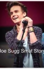 Joe sugg smut by amy2elve