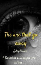 The one that got away. ♡ •Terminada• by MailyLeyva