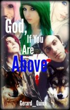 God, If You Are Above (My Chemical Romance) *Book 2* by levia_mei