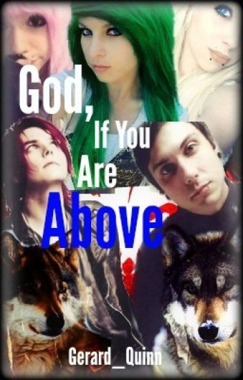 God, If You Are Above (My Chemical Romance) *Book 2*