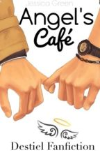 Angel's Café [DESTIEL FANFIC] by Team0Free0Will