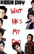 Wait He's My Dad by _wwefanforlife_