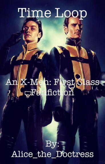 Time Loop (an x-men: first class fanfic)