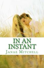 In An Instant by JanaeMitchell