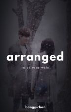 Arranged To Be Your Wife by bangtan-in-love1