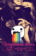 Vengeance dans l'arc-en-ciel by miss-red-in-hell