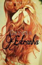 Garota Estranha by DragonflyS2