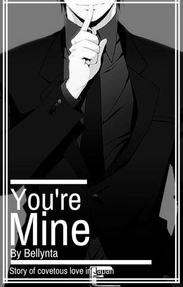 You're Mine OC x Reader