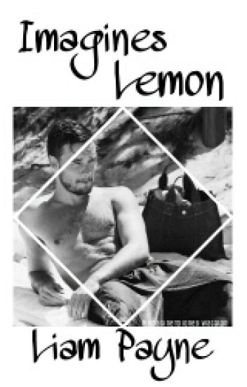 Imagines Liam Payne {Lemon}
