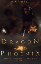 Dragon and Phoenix (Path of Light and Fire Book #2) by rmcneary