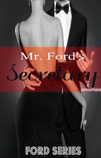 Mr. Ford's Secretary {PRIVATE CHAPTERS}