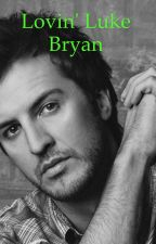 Lovin' Luke Bryan by Luke___Bryan