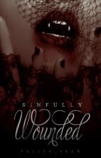 Sinfully Wounded - On hold by Fallen_Snow