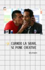 Cuando la Skarl se pone creative by jokwxn