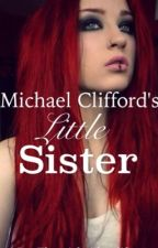 Michael Clifford's little sister by thatgirlwithnolife_
