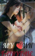 My Own Fairytale [HIATUS] by mymyeonie