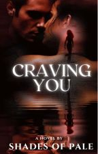Craving You by shades-of-pale