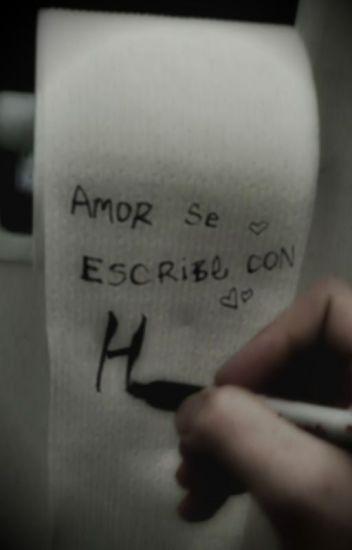 Amor se escribe con H. (Larry Stylinson)