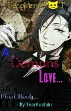 Teachers Pet ~A Demons Love (sebastian x Reader) by TearKuchiki