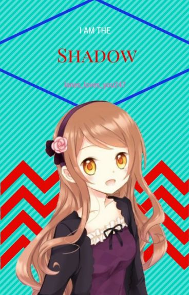 I Am A Shadow (DnA Fanfic)