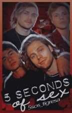 5 Seconds Of Sex. (One Shots-gay) by 5sos_Tigresa