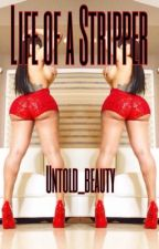 Life of A Stripper by Untold_beauty