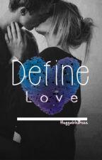 Define Love by HuggableBees