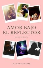 Amor Bajo el Reflector (Darren Criss y tú) by marianacuevaas