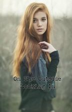 On the Outside Looking In (Twilight Fanfiction) (Original)  by MyLifeAsMeg321