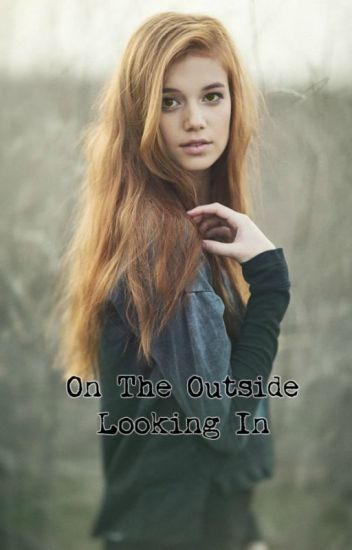 On the Outside Looking In (Twilight Fanfiction) (Original)