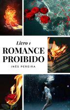 Romance Proibido - Livro 1 by Dream_Catcher_30